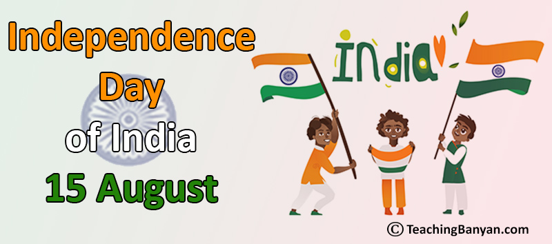 Independence Day of India - 15 August
